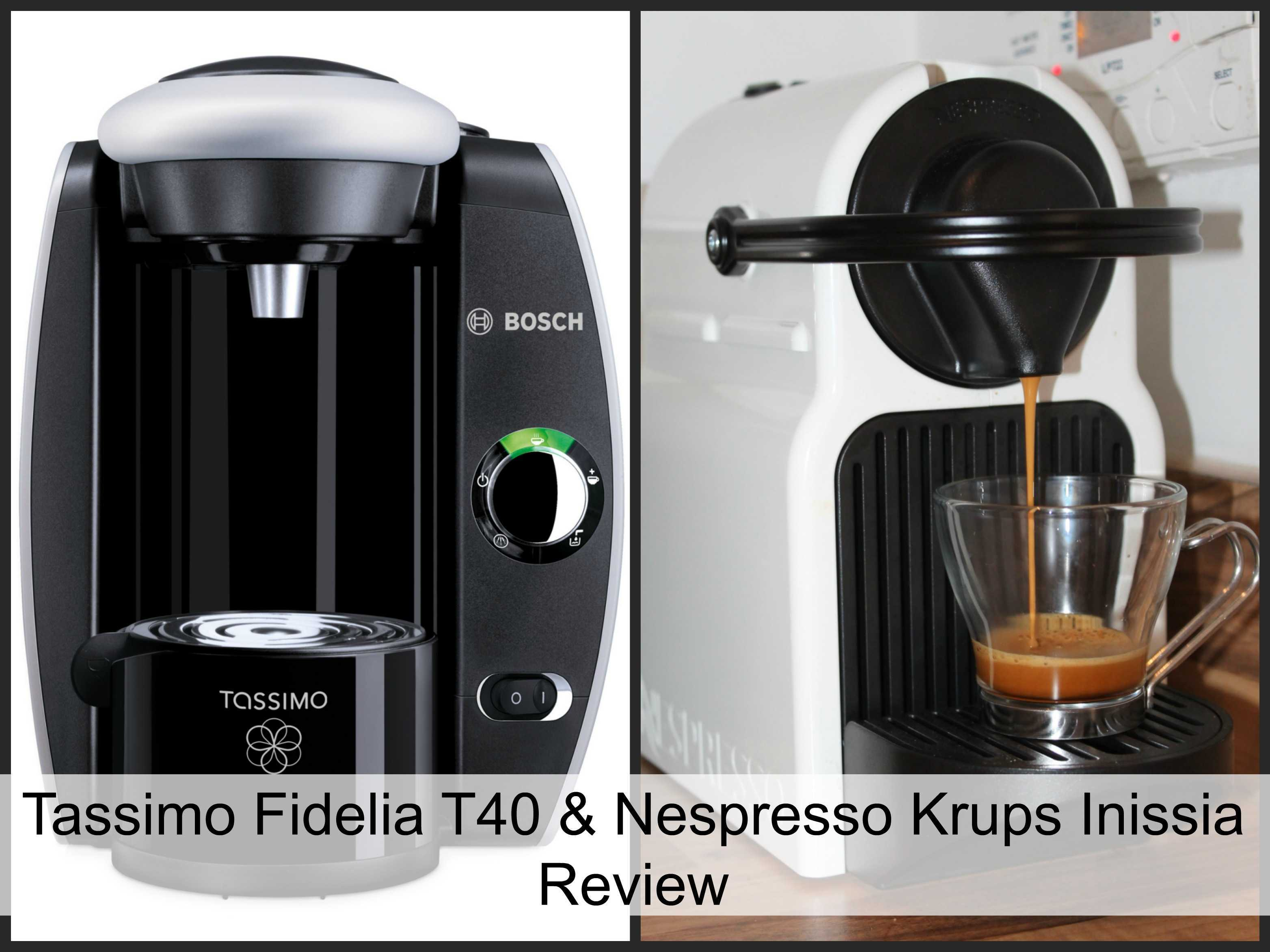 Tassimo Fidelia T40 & Nespresso Krups Inissia Coffee Machine Review - My Life, My Passion
